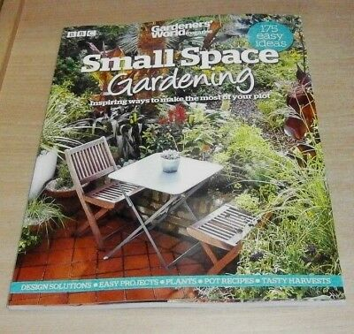 BBC Gardeners' World magazine Small Space Gardening; 175 Easy Ideas, Projects &
