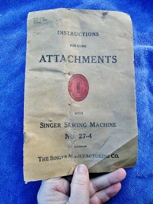 1908 Antique SINGER SEWING MACHINE No. 27-4 Instructions Book Using ATTACHMENTS