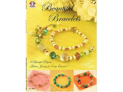 Beautiful Bracelets - 8 Beautiful Projects...Fabulous Jewelry for Every Occas...