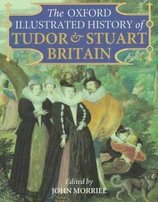 The Oxford Illustrated History of Tudor & Stuart Britain (Oxford Illustrated