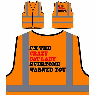 I?M THE CRAZY CAT LADY EVERYONE WARNED YOU Yellow/Orange Safety Vest f33v