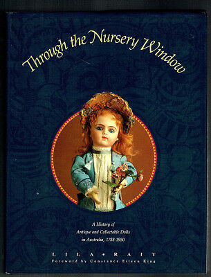 Through The Nursery Window,Lila Rait, Signed, History Of Collectable Dolls, Hb.
