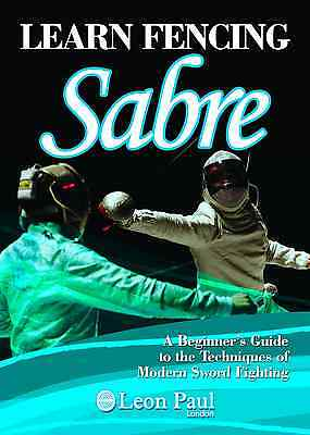 LEARN FENCING - Sabre Book - A Beginner's Guide