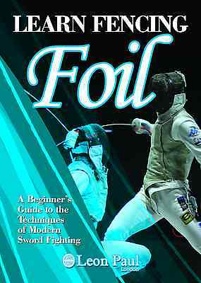 LEARN FENCING - Foil Book - A Beginner's Guide