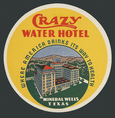 Crazy Water Hotel MINERAL WELLS Texas - vintage luggage label