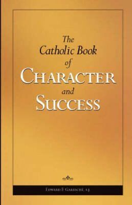 The Catholic Book of Character and Success For Young Persons Se... 9781928832560
