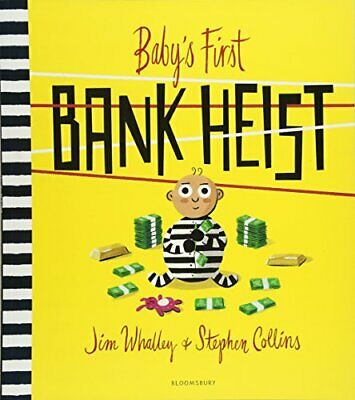 Jim (De Montfort University UK) Whalley - Babys First Bank Heist