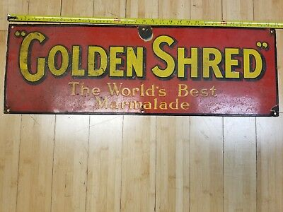 "Barn Find Rare, ""Golden Shred"" The Worlds Best Marmalade"" porcelain sign 30""X10"""