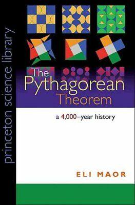 The Pythagorean Theorem A 4,000-Year History by Eli Maor 9780691148236