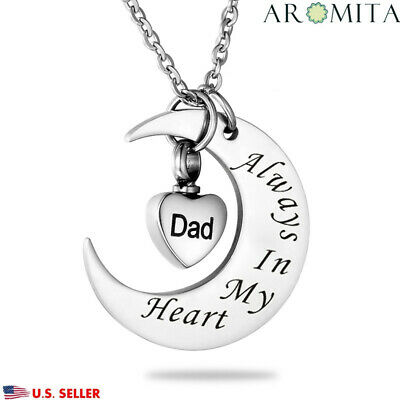 """Dad/Always In My Heart"" Heart/Moon Cremation Keepsake Memorial urn Ash Necklace"