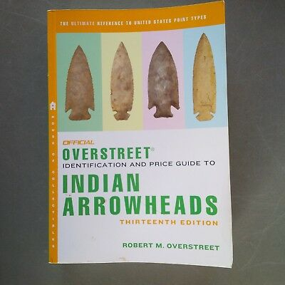 Overstreet Identification and Price Guide to Indian Arrowheads 13TH  Edition
