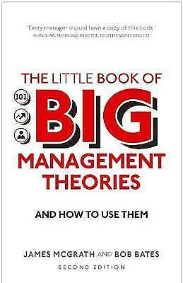 The Little Book of Big Management Theories: ... and how to use them by Bob...