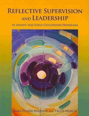 Reflective Supervision and Leadership for Infant and Early Chil... 9781934019900