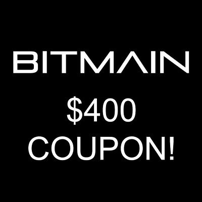 Bitmain $400 discount coupon for Antminers! Exp 06/30