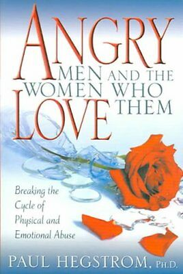 Angry Men and the Women Who Love Them Breaking the Cycle of Phy... 9780834121522