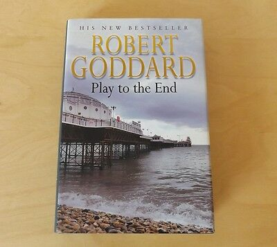Robert Goddard - Play to the End - UK 1st edition 2004 AUTHOR SIGNED COPY