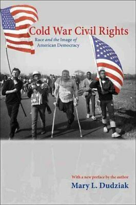 Cold War Civil Rights Race and the Image of American Democracy 9780691152431