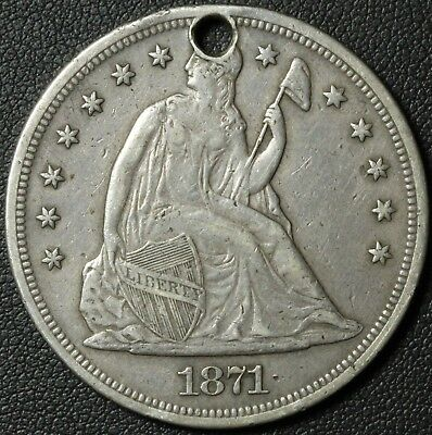 1871 Seated Liberty Silver Dollar - Great Details! - Holed