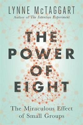 The Power of Eight Harnessing the Miraculous Energies of a Smal... 9781781805596