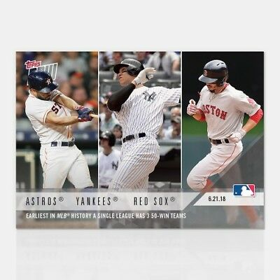 2018 TOPPS NOW #350: Earliest 3 50-win Teams MLB History Yankees Red Sox Astros
