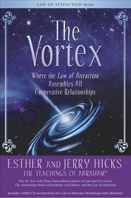 The Vortex Where the Law of Attraction Assembles All Cooperativ... 9781401918828