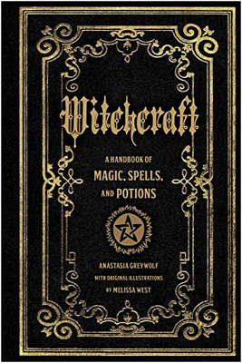 Witchcraft: A Handbook Of Magic Spells And Potions By Anastasia Greywolf Voodoo