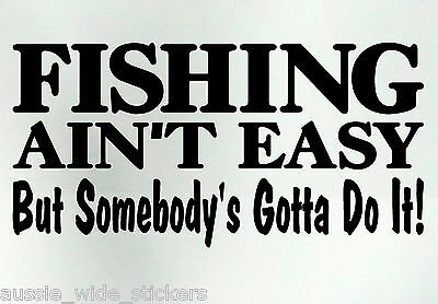 Fishing Boat 4x4 FISH AINT EASY Tackle Box trailer Funny Stickers 200mm