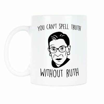 You Can't Spell Truth Without Ruth Notorious RBG Mug Ruth Bader Ginsburg Mug