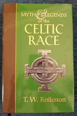 Myths and Legends of the Celtic Race by T. W. Rolleston