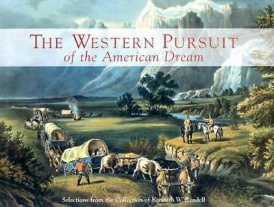 The Western Pursuit of the American Dream: Selections from the-ExLibrary