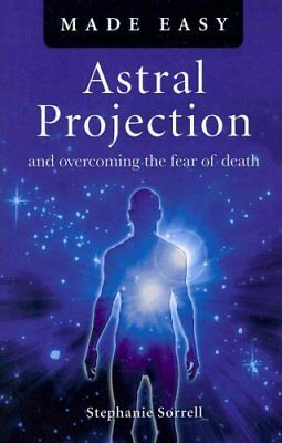 Astral Projection Made Easy by Stephanie Sorrell 9781846946110 (Paperback, 2012)