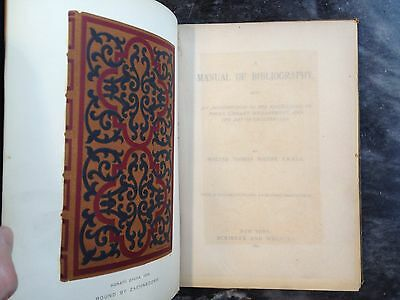 Manual of Bibliography Walter T Rogers - NY 1891 ~ 37 ILLUSTRATIONS