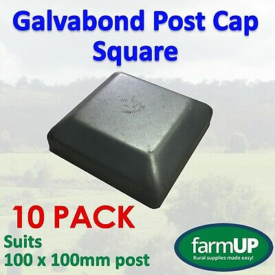 10x GALVABOND POST CAP SQUARE 100mm x 100mm - Fence Post Tube Flat Top Pool Home