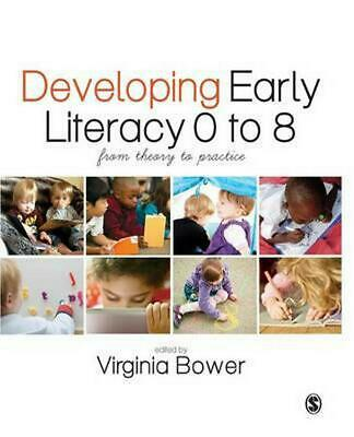 Developing Early Literacy 0-8: From Theory to Practice by Virginia Bower (Englis