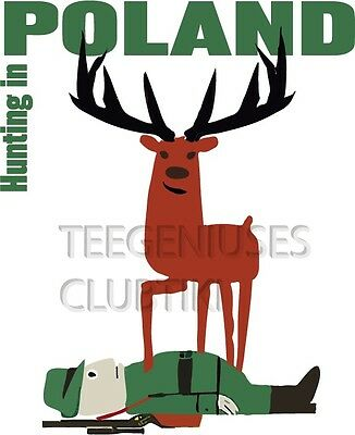 Hunting In Poland Travel Tourism Polish Poster Wiktor Gorka Reproduction T-Shirt