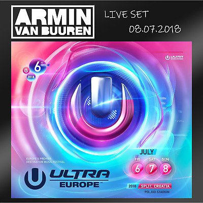 Armin van Buuren - Live @ Ultra Europe (Croatia) 08-07-2018  [92 Min.]  AUDIO CD