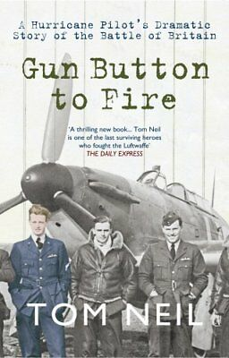 Gun Button to Fire A Hurricane Pilot's Dramatic Story of the Ba... 9781445605104