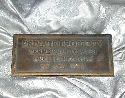 "VINTAGE CAST BRONZE METAL PROPERTY SIGN / PLAQUE ""PRIVATE PROPERTY PERMISSION to"