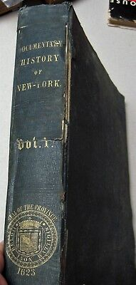 DOCUMENTARY HISTORY OF THE STATE OF NEW YORK Volume I w/ maps L.P. edition 1850