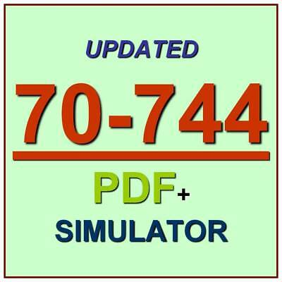 Latest 70-744 Verified Practice Test 744 Exam QA PDF+Simulator