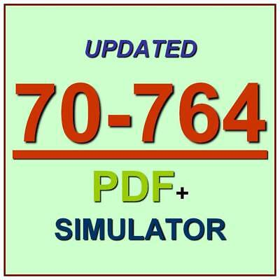Latest 70-764 Verified Practice Test 764 Exam QA PDF+Simulator