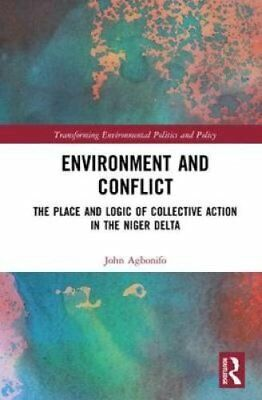 Environment and Conflict: The Place and Logic of Collective Action in the...