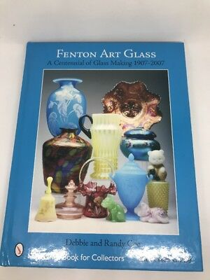Fenton Art Glass Glass Making 1907-2007 Debbie & Randy Coe Hardcover 2007 J2