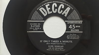RUSS MORGAN & ORCHESTRA - It Only Takes a Minute 1956 POP JAZZ Decca 7""