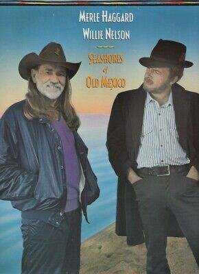Merle Haggard & Willie Nelson . Seashores of Old Mexico . 1987 Epic LP