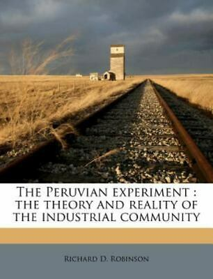 The Peruvian Experiment : The theory and reality of the industrial Community...