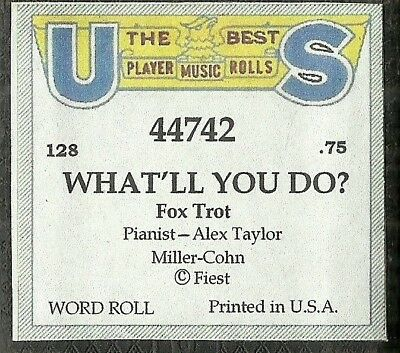 What'll You Do? Played by Alex Taylor, US 44742 Piano Roll Original