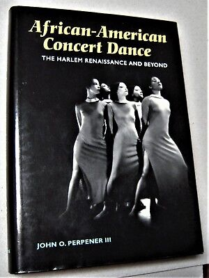 AFRICAN-AMERICAN CONCERT DANCE The Harlem Renaissance & Beyond by JOHN PERPENER