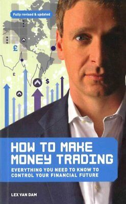 How to Make Money Trading Everything you need to know to contro... 9781908449146