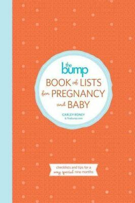 The Bump Book Of Baby Lists by Carley Roney 9780804185745 (Paperback, 2015)